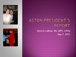 ASTDN PRESIDENT'S Report