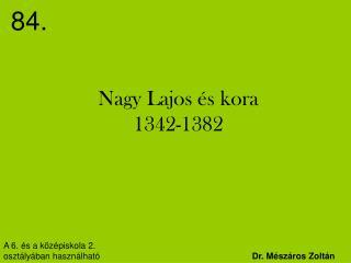 Nagy Lajos és kora 1342-1382