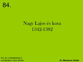 Nagy Lajos �s kora 1342-1382