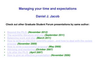 Managing your time and expectations Daniel J. Jacob
