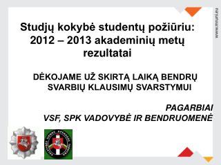 Studjų kokybė studentų požiūriu: 2012 – 2013 akademinių metų rezultatai