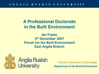 A Professional Doctorate in the Built Environment Ian Frame 5 th  December 2007