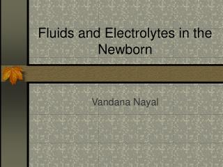 Fluids and Electrolytes in the Newborn