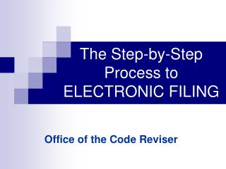 The Step-by-Step Process to ELECTRONIC FILING