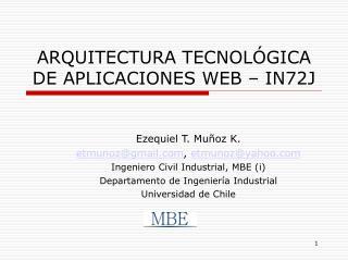 ARQUITECTURA TECNOL�GICA DE APLICACIONES WEB � IN72J
