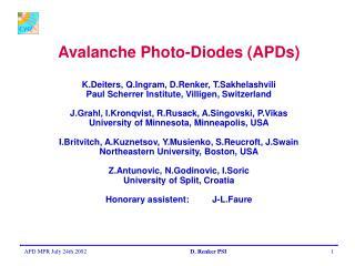 Avalanche Photo-Diodes (APDs)  K.Deiters, Q.Ingram, D.Renker, T.Sakhelashvili