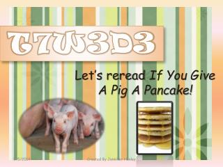 Let's reread  If You Give A Pig A Pancake!