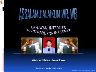 Assalamu�alaikum Wr .  Wb