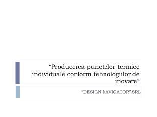 """"""" Producerea punctelor termice individuale conform tehnologiilor de inovare """""""