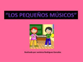 """""""los pequeños músicos"""""""