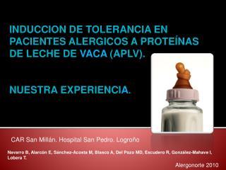 INDUCCION DE TOLERANCIA EN PACIENTES ALERGICOS A PROTEÍNAS DE LECHE DE  VACA  (APLV).