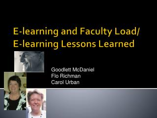 E-learning and Faculty Load/ E-learning Lessons Learned