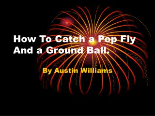 How To Catch a Pop Fly And a Ground Ball.