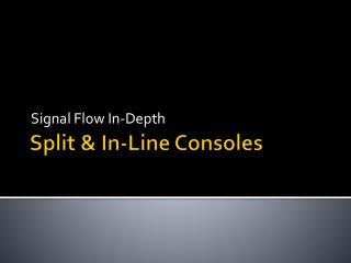 Split & In-Line Consoles