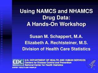 Using NAMCS and NHAMCS Drug Data: A Hands-On Workshop