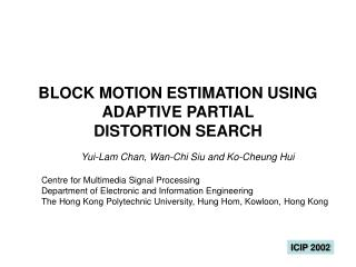 BLOCK MOTION ESTIMATION USING ADAPTIVE PARTIAL DISTORTION SEARCH