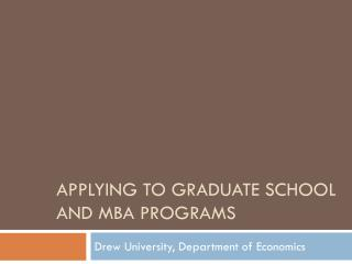 Applying to Graduate School and MBA Programs