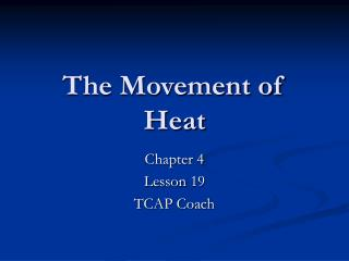 The Movement of Heat