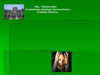 DRA.  TERESA NAVA    Anestesiólogo-Algiólogo Intervencionista y