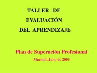 TALLER   DE           EVALUACIÓN     DEL  APRENDIZAJE
