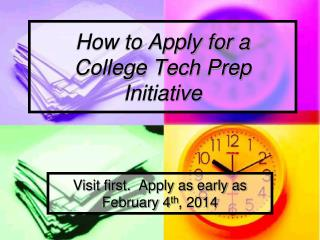 How to Apply for a  College Tech Prep Initiative