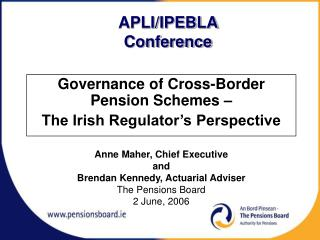 Governance of Cross-Border Pension Schemes –  The Irish Regulator's Perspective