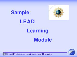 Sample       L E A D             Learning                 Module