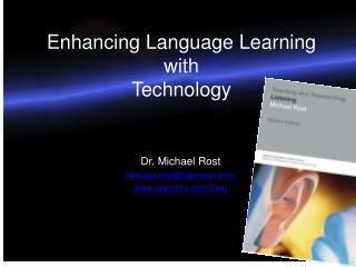 Enhancing Language Learning  with  Technology