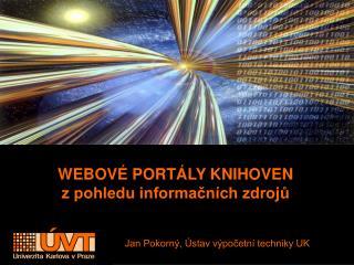 WEBOV� PORT�LY KNIHOVEN z pohledu informa?n�ch zdroj?