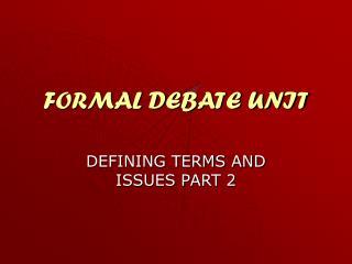 FORMAL DEBATE UNIT