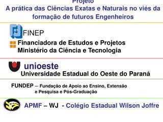 Projeto A prática das Ciências Exatas e Naturais no viés da formação de futuros Engenheiros