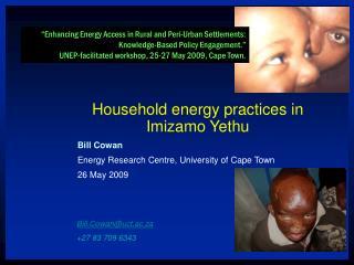 Household energy practices in Imizamo Yethu Bill Cowan