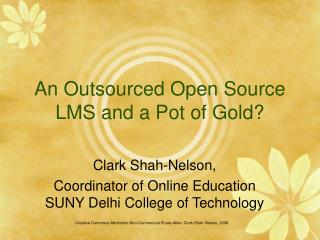 An Outsourced Open Source LMS and a Pot of Gold?