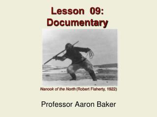 Lesson  09: Documentary