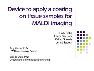 Device to apply a coating on tissue samples for MALDI imaging