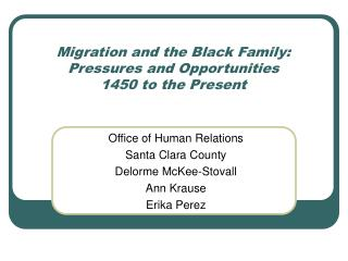 Migration and the Black Family: Pressures and Opportunities 1450 to the Present