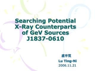 Searching Potential X-Ray Counterparts of GeV Sources J1837-0610