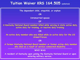Tuition Waiver KRS 164.505  (unlimited)
