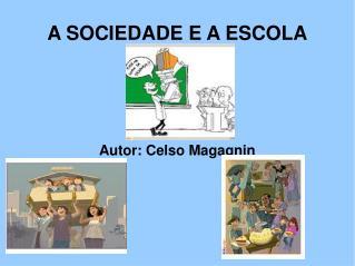 A SOCIEDADE E A ESCOLA