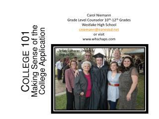 Carol Niemann Grade Level Counselor 10 th -12 th  Grades Westlake High School