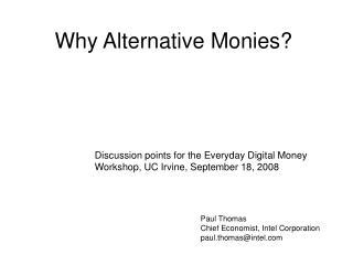 Why Alternative Monies?