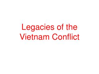 Legacies of the Vietnam Conflict