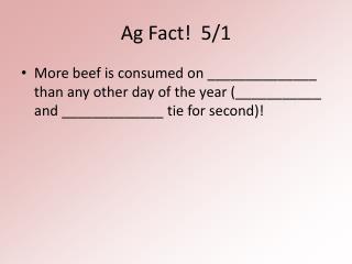 Ag Fact!  5/1
