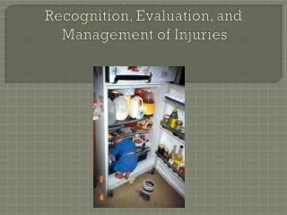 Recognition, Evaluation, and Management of Injuries