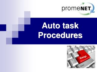 Auto task Procedures
