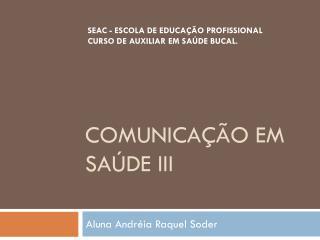 Comunica��o em Sa�de III