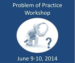 Problem of Practice Workshop