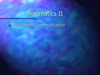 Pragmatics II