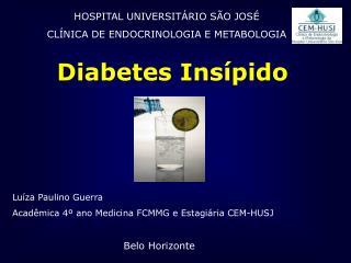 HOSPITAL UNIVERSIT RIO S O JOS  CL NICA DE ENDOCRINOLOGIA E METABOLOGIA