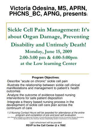 "Program Objectives : Describe ""acute on chronic"" sickle cell pain"